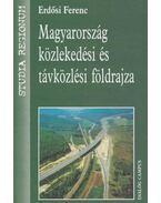 Magyarország közlekedési és távközlési földrajza - Erdősi Ferenc
