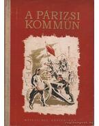 A Párizsi Kommün - Erényi Tibor, Aranyossi Magda