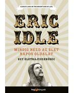 Mindig nézd az élet napos oldalát - Egy életrajzszerűség - Eric Idle