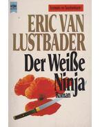 Der Weisse Ninja - Eric Van Lustbader