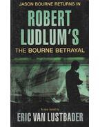 Robert Ludlum's The Bourne Betrayal - Eric Van Lustbader