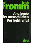 Anatomie der menschlichen Destruktivität - Erich Fromm