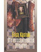 Die verschwundene Miniatur - Erich Kästner