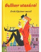 Gulliver utazásai - Erich Kästner