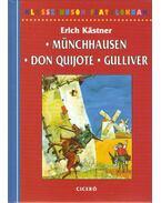 Münchhausen báró csodálatos utazásai és kalandjai szárazon és vízen / Az elmés Don Quijote lovag élete és tettei / Gulliver utazásai - Erich Kästner