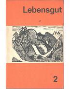 Lebensgut 2 - Erich Kirch, Paul Rohbeck, Andreas Bergmann, Paul Josef Breuer