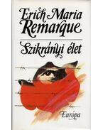 Szikrányi élet - Erich Maria Remarque
