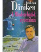 A Minden-hatók nyomában - Erich von Daniken