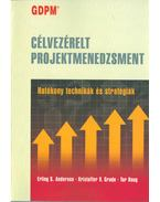 GDPM - Célvezérelt projektmenedzsment - Erling S. Andersen, Kristoffer V. Grude, Tor Haug