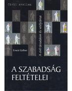 A szabadság feltételei - Ernest Gellner