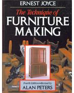 The Technique of Furniture Making - Ernest Joyce