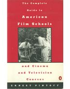 Complete Guide to American Film Schools and Cinema and Television Course - Ernest Pintoff