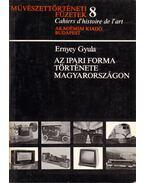 Az ipari forma története - Ernyey Gyula