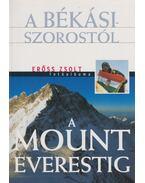 A Békási-szorostól a Mount Everestig (aláírt) - Erőss Zsolt