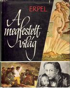 A megfestett világ - Erpel, Fritz