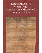 Tanulmányok a 950 éves tihanyi alapítólevél tiszteletére - Érszegi Géza (szerk.)