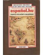 Espanol.hu - Spanyol nyelvkönyv haladóknak - Amelia Blas Nieves, Géró Györgyi, Lux Judit, Merkely Ágnes, Tóth Eszter