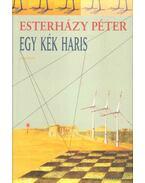 Egy kék haris - Esterházy Péter