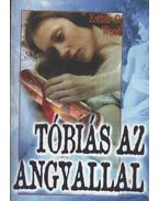 Tóbiás az angyallal - Esther G. Wood