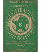 Önoktató eszperantó nyelvmester - Baghy Gyula