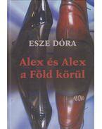 Alex és Alex a Föld körül (dedikált) - Esze Dóra