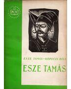 Esze Tamás - Esze Tamás, Köpeczi Béla