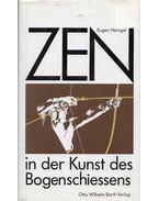 Zen in der Kunst des Bogenschiessens - Eugen Herrigel