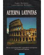Aeterna latinitas - Eugen Munteanu, Lucia-Gabriela Munteanu