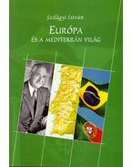 Európa és a mediterrán világ (dedikált) - Szilágyi István