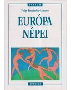 Európa népei - Fernández-Armesto, Felipe