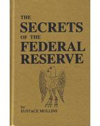 The Secret of the Federal Reserve - Eustache Mullins
