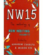 NW15: The Anthology of New Writing Volume 15 - Evaristo, Bernardine, GEE, MAGGIE
