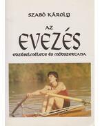 Az evezés edzéselmélete és módszertana - Szabó Károly