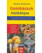 Gombászok kézikönyve - Ewald Gerhard Dr.