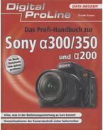 Das Profi-Handbuch zur Sony α300/350 und α200 - Exner, Frank