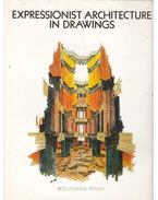 Expressionist Architecture in Drawings - Wolfgang Pehnt