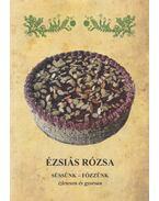 Süssünk-főzzünk ízletesen és gyorsan - Ézsiás Rózsa