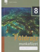 Földrajz 8. munkafüzet - F. Kusztor Adél, Pokk Péter, Láng György