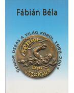 Senior úszás a világ körül 1988-2007 (dedikált) - Fábián Béla