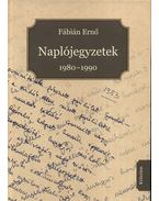 Naplójegyzetek 1980-1990 - Fábián Ernő