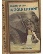 A zöld elefánt története - Fábián Gyula