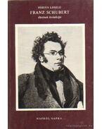 Franz Schubert életének krónikája - Fábián László