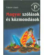 Magyar szólások és közmondások - Fábián László