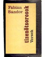 Tizenötsorosok - Fábián Sándor