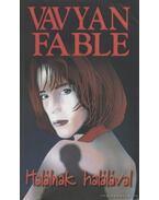 Halálnak halálával - Fable, Vavyan