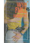 Halkirálynő (dedikált) - Fable, Vavyan