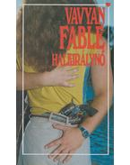 Halkirálynő - Fable, Vavyan
