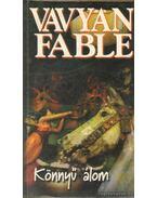 Könnyű álom - Fable, Vavyan