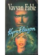 Kyra Eleison - Fable, Vavyan