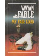 My fair lord - Fable, Vavyan